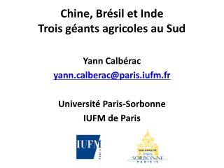 Chine, Brésil et Inde  Trois géants agricoles au Sud