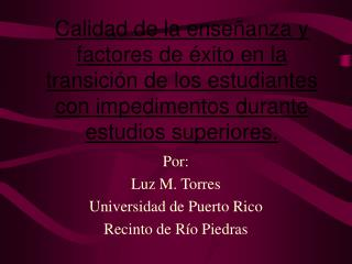 Por: Luz M. Torres Universidad de Puerto Rico  Recinto de R í o Piedras