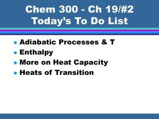 Chem 300 - Ch 19/#2 Today's To Do List