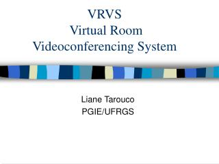 VRVS  Virtual Room Videoconferencing System
