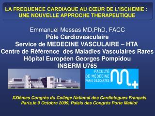 Emmanuel Messas MD,PhD, FACC Pôle Cardiovasculaire