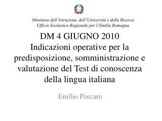 DM 4 GIUGNO 2010 Indicazioni operative per la predisposizione, somministrazione e valutazione del Test di conoscenza del