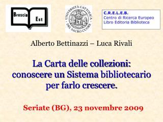 La Carta delle collezioni:  conoscere  un  Sistema  bibliotecario  per  farlo crescere.
