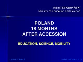 POLAND  18  MONTHS  AFTER ACCESSION EDUCATION, SCIENCE, MOBILITY