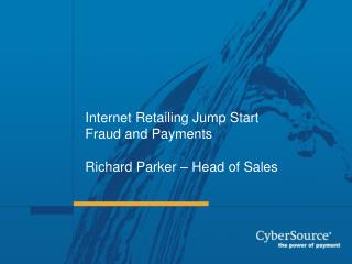 Internet Retailing Jump Start Fraud and Payments   Richard Parker   Head of Sales