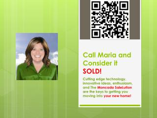 Call Maria and Consider it  SOLD!