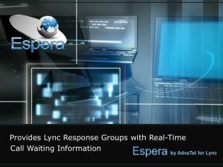 Espera  by AdvaTel for Lync