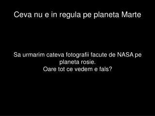Ceva nu e in regula pe planeta Marte