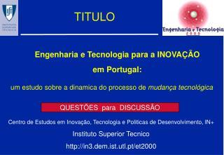 Engenharia e Tecnologia para a INOVAÇÃO em Portugal: