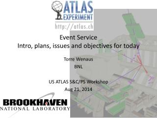 Event Service Intro, plans, issues and objectives for today