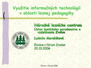 Vyu ž itie informa č ných technológií voblasti lesnej pedagogiky