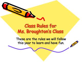 Class Rules for Ms. Broughton's Class