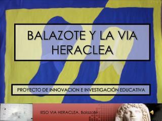 BALAZOTE Y LA VIA HERACLEA