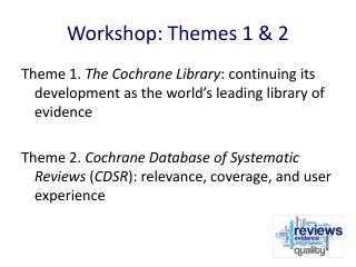 Workshop: Themes 1 & 2