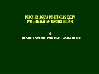 PESCA EM ÁGUAS PROFUNDAS LXXIV EVANGELIZAÇÃO NO TERCEIRO MILÊNIO