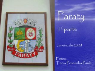 Janeiro de 2008 Fotos:                       Tania Pessanha Paula
