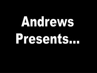 Andrews Presents...