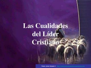 Las Cualidades del Líder Cristiano