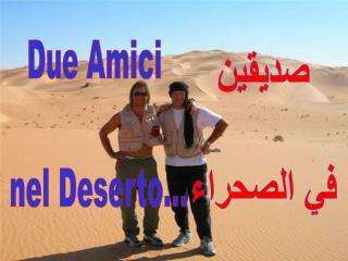 Due Amici   nel Deserto…
