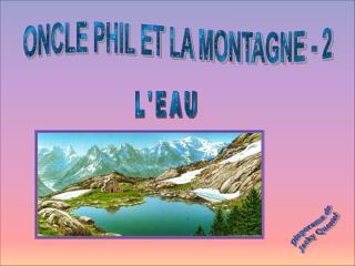 ONCLE PHIL ET LA MONTAGNE - 2