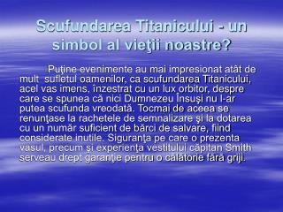 Scufundarea Titanicului - un simbol al vieţii noastre?