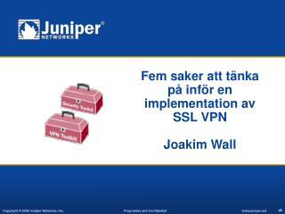 Fem saker att t nka p  inf r en implementation av SSL VPN  Joakim Wall