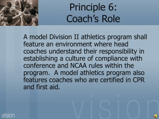 Principle 6: Coach's Role