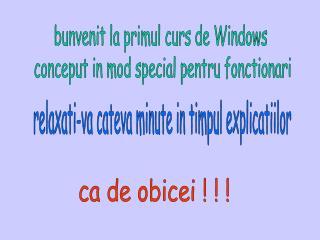 bunvenit la primul curs de Windows  conceput in mod special pentru fonctionari