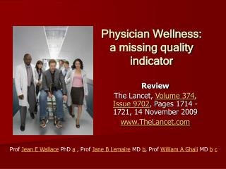 Physician Wellness:  a missing quality indicator
