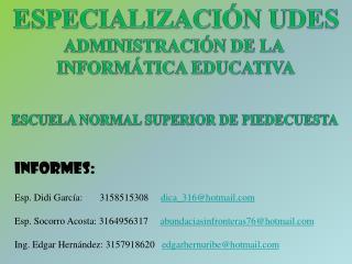 INFORMES: Esp. Didi García:       3158515308   dica_316@hotmail