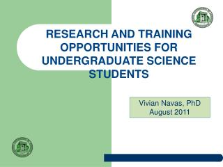 RESEARCH AND TRAINING OPPORTUNITIES FOR  UNDERGRADUATE SCIENCE STUDENTS