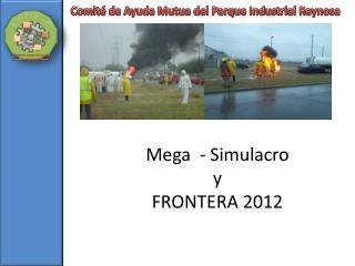 Mega  - Simulacro y  FRONTERA 2012