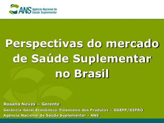 Perspectivas do mercado de Sa�de Suplementar no Brasil
