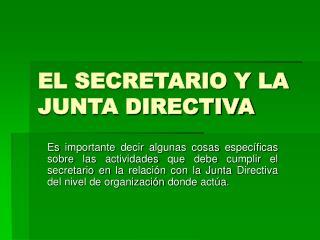 EL SECRETARIO Y LA JUNTA DIRECTIVA