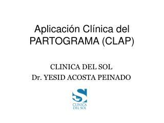 Aplicación Clínica del PARTOGRAMA (CLAP)