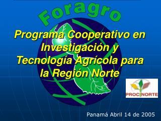 Programa Cooperativo en Investigación y Tecnología Agrícola para la Región Norte