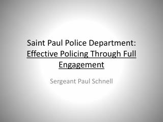 Saint Paul Police Department: Effective Policing Through Full Engagement