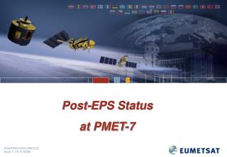 Post-EPS Status at PMET-7