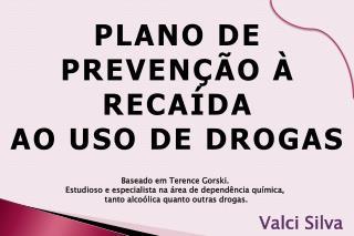 PLANO DE PREVEN��O � RECA�DA  AO USO DE DROGAS