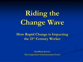 Riding the  Change Wave