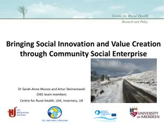 Bringing Social Innovation and Value Creation through Community Social Enterprise