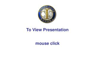 To View Presentation