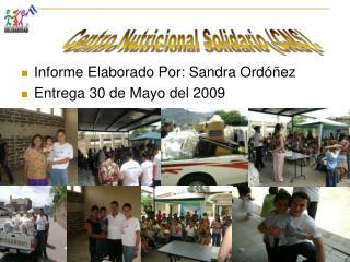 Informe Elaborado Por: Sandra Ordóñez Entrega 30 de Mayo del 2009