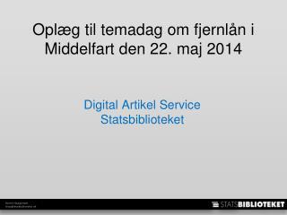 Oplæg til temadag om fjernlån i Middelfart den 22. maj 2014
