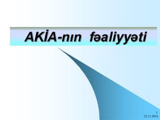 AKİA-nın   f əa liyy ə ti