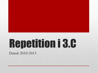 Repetition i 3.C
