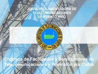 Endosos de Facilidades y Servidumbres de Telecomunicaciones y Televisi n por Cable