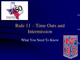 Rule 11 � Time Outs and Intermission