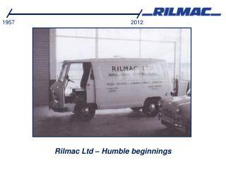 Rilmac Ltd – Humble beginnings