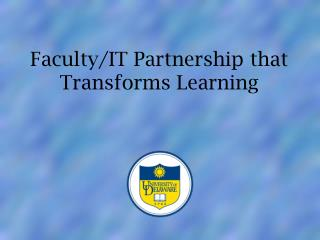 Faculty/IT Partnership that Transforms Learning